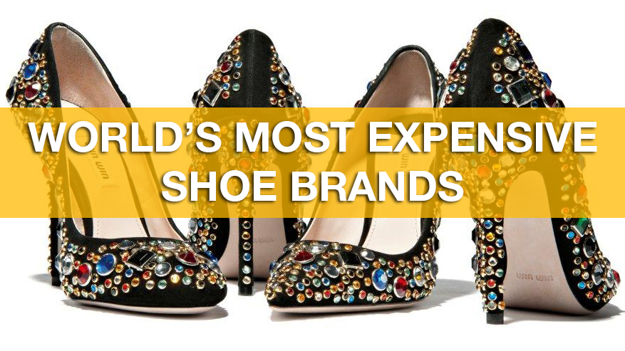 top 10 most expensive shoe brands of 2018 from gucci to stuart