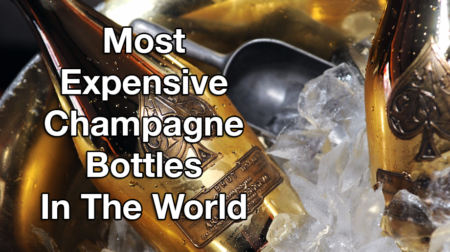 Top 10 Most Expensive Champagne Bottles In The World In