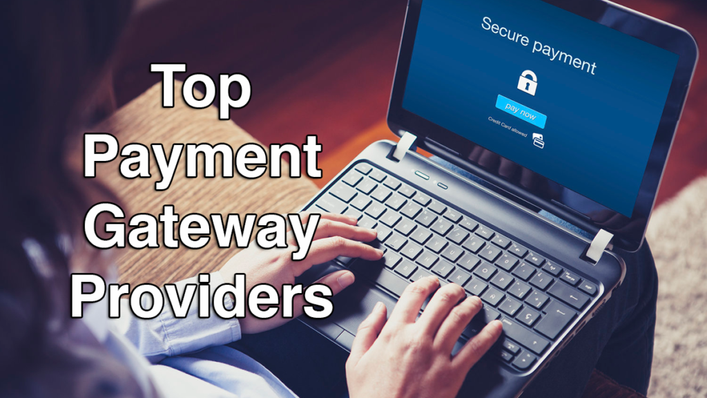 Top Payment Gateway Providers