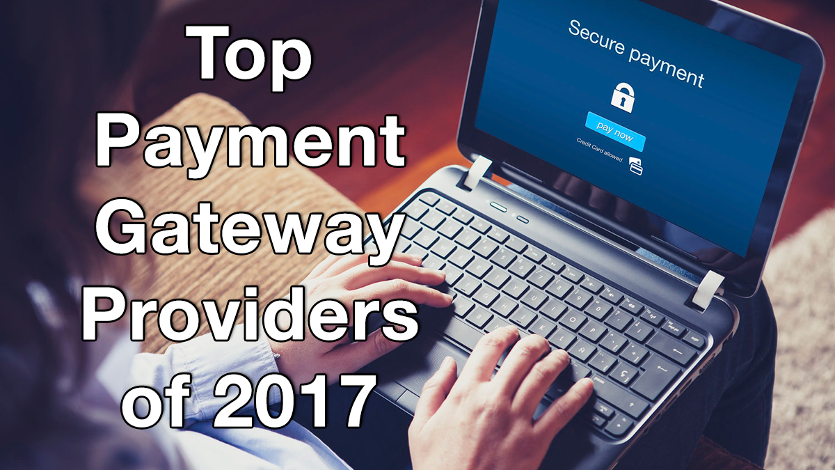 Top 20 payment gateway providers of 2018 financesonline reheart Image collections