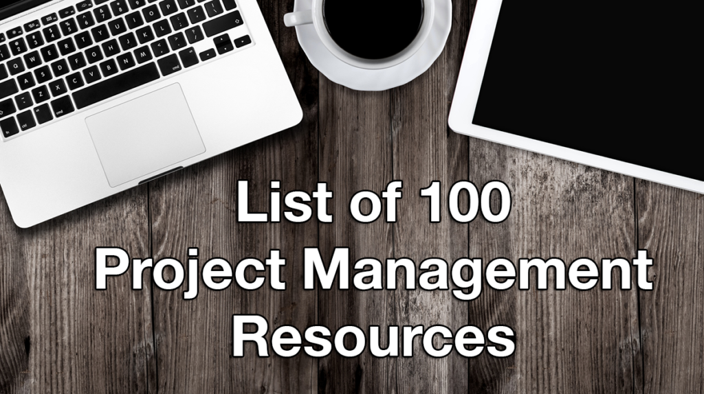 List of 100 Project Management Resources