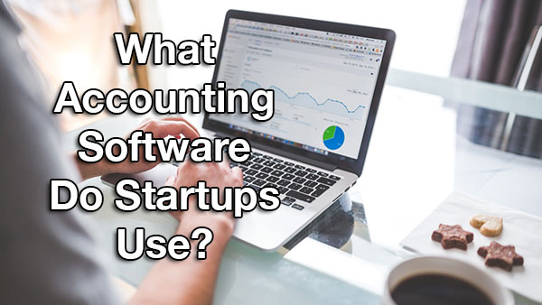 What Accounting Software Do Startups Use?