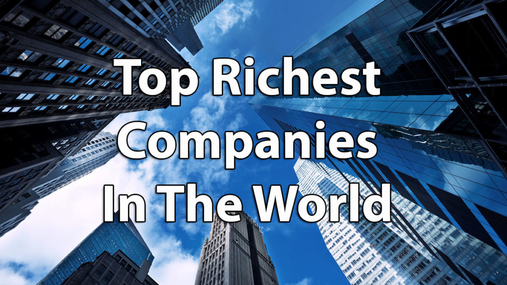Top 10 Richest Companies in the World in 2018 by Revenue