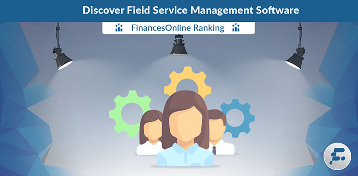 Best Field Service Management Software Reviews & Comparisons