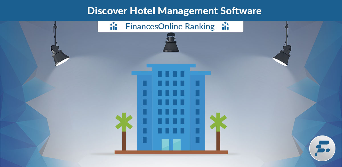Best Hotel Management Software Reviews List & Comparisons | Expert's Choices for 2019