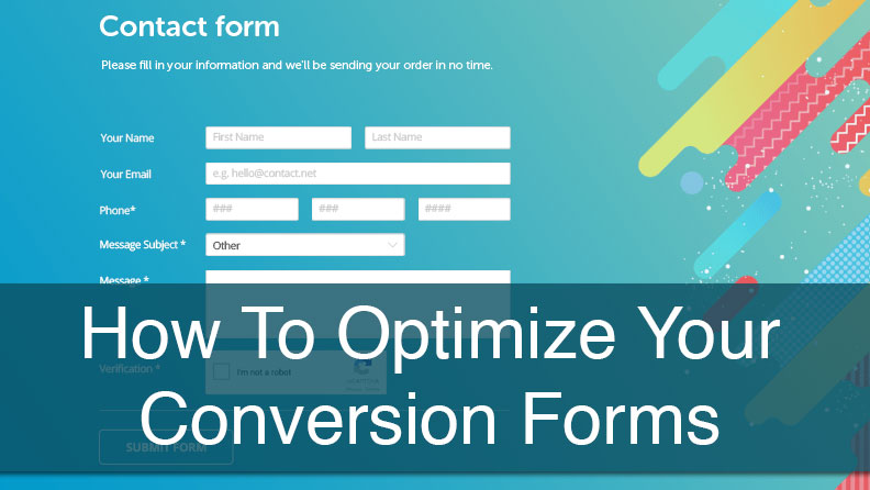 How To Optimize Your Conversion Forms
