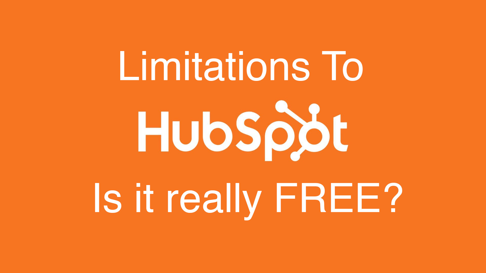 Limitations To HubSpot Is it really Free?