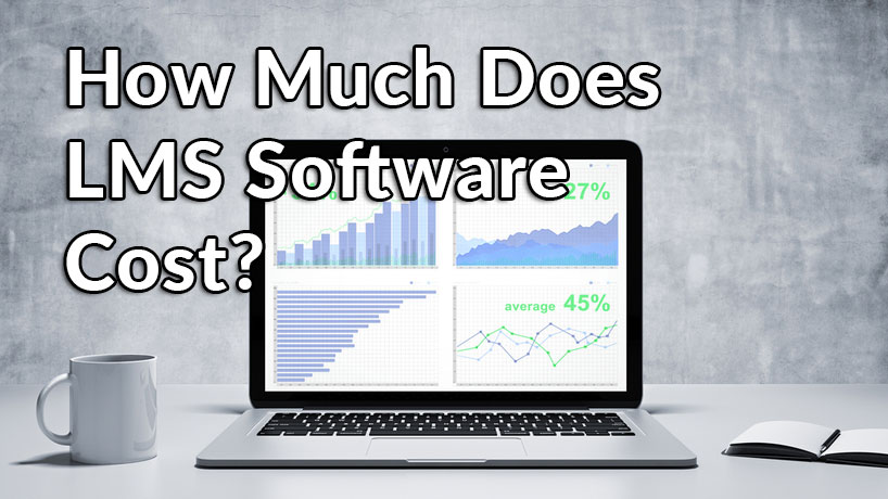 How Much Does Lms Software Cost Comparison Of Pricing Plans