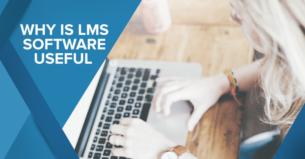 Why is LMS Software Useful