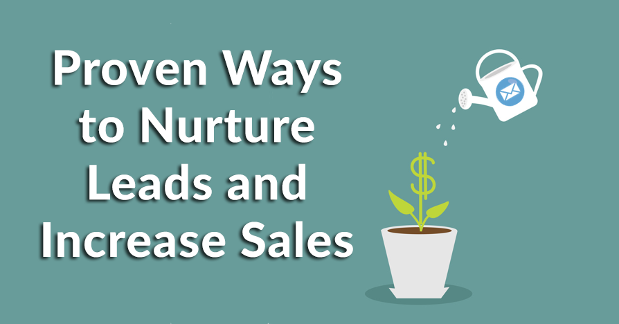 Proven Ways to Nurture Leads and Increase Sales
