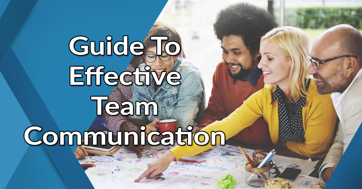 Guide To Effective Team Communication