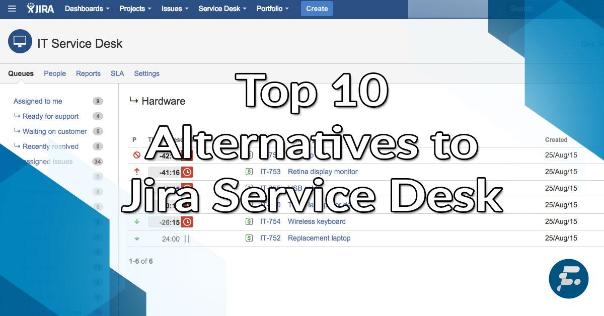 Top 10 Alternatives to Jira Service Desk: Leading Customer