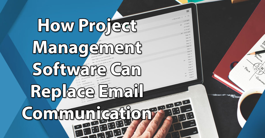How Project Management Software Can Replace Email Communication