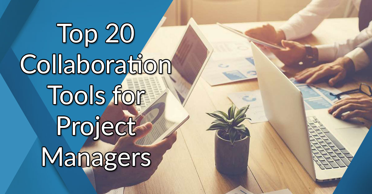 20 Best Online Collaboration Tools for Project Managers in