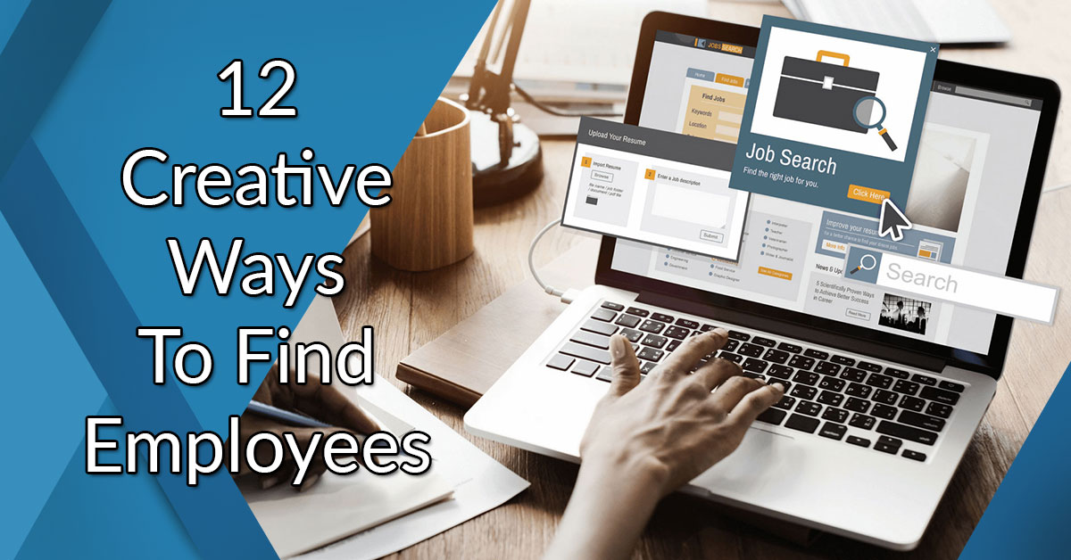 12 Creative Ways to Find Employees Online & Offline