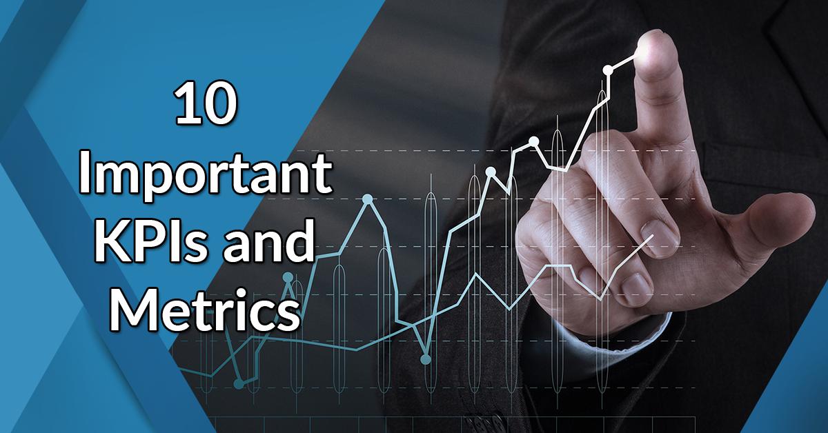 10 important KPIs and metrics