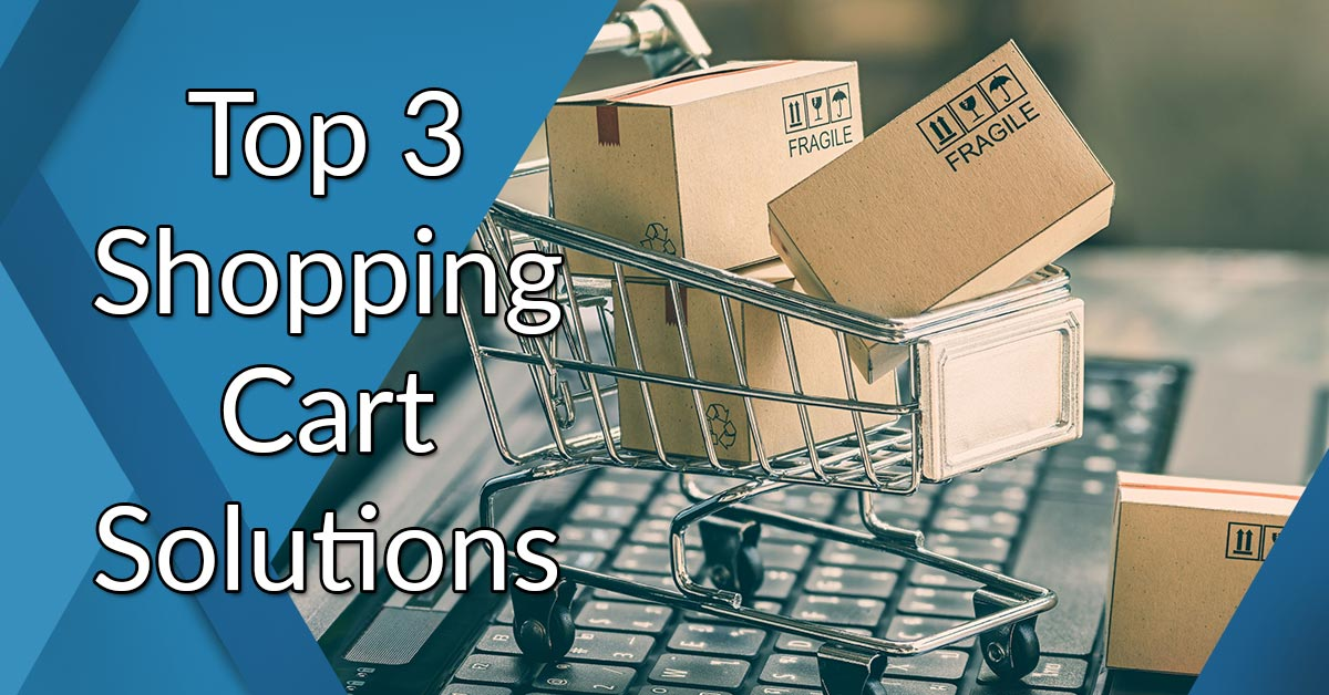 Top 3 Most Popular Shopping Cart Software Services