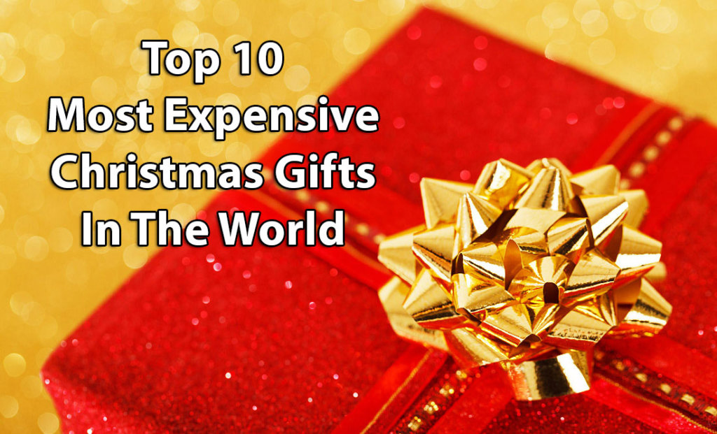 most expensive christmas gifts