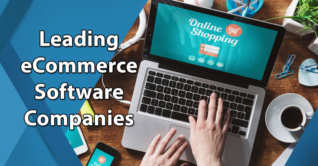 Comparison of 15 Leading eCommerce Software Companies