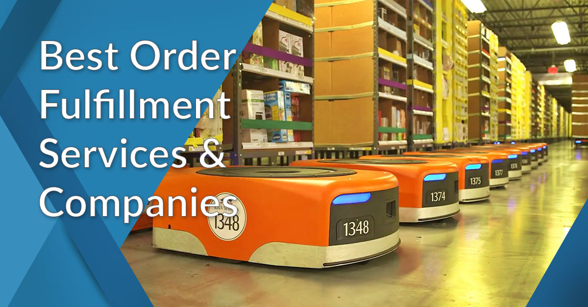 20 best order fulfillment services  u0026 companies of 2019