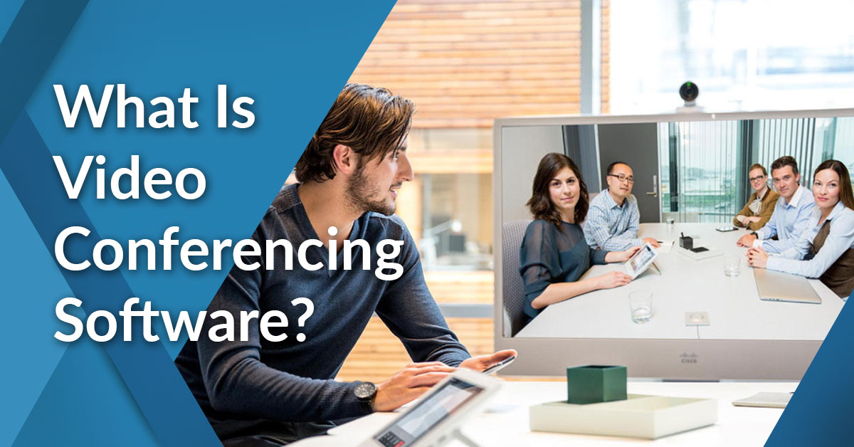 What is Video Conferencing Software? Analysis of Features