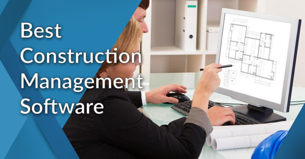 10 Best Construction Management Software Systems For Your