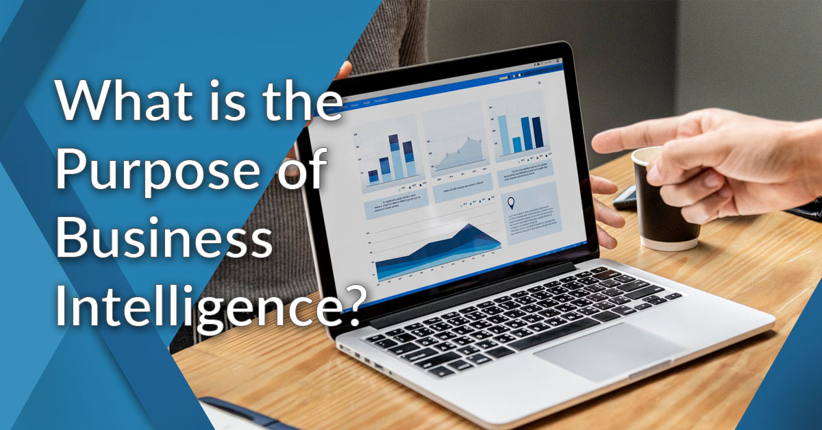 What Is the Purpose of Business Intelligence in a Business