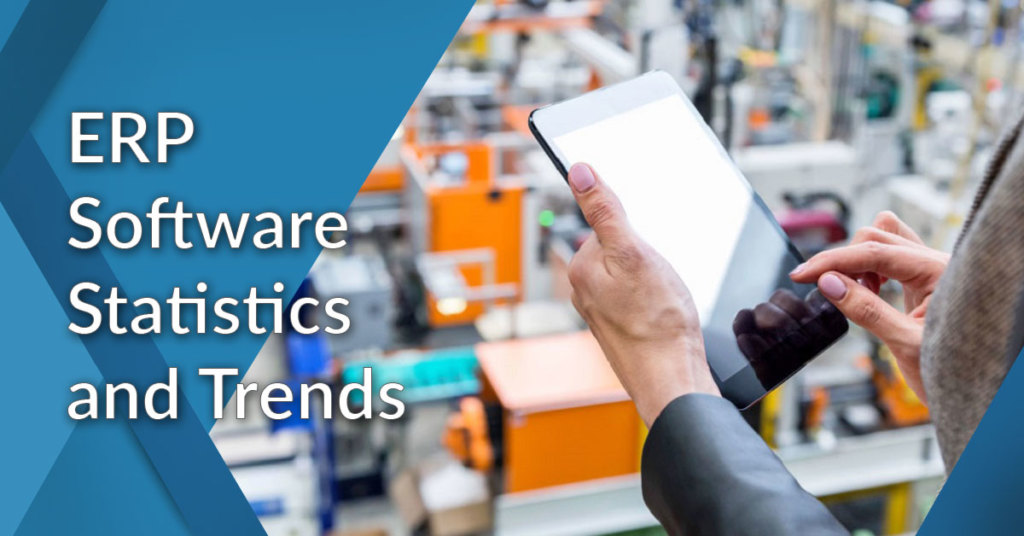 39 Key ERP Statistics: 2019 Analysis of Trends, Data and