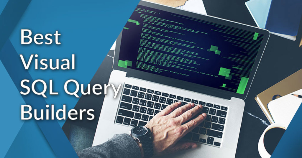 20 Best Visual SQL Query Builders of 2019 - Financesonline com