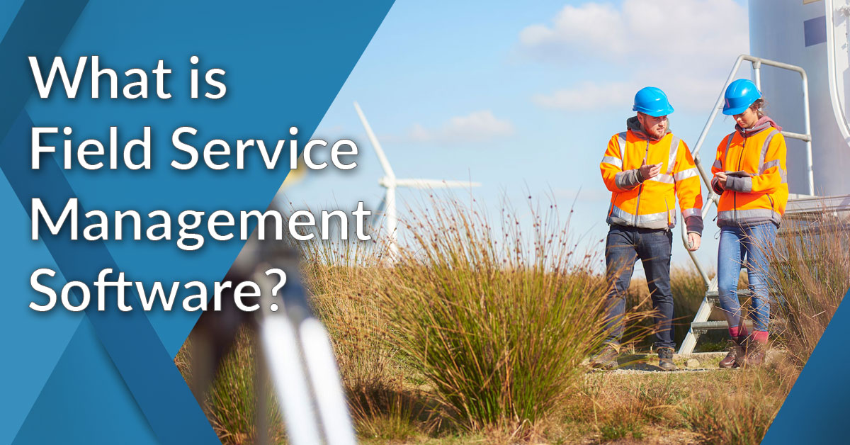 what is field service management software