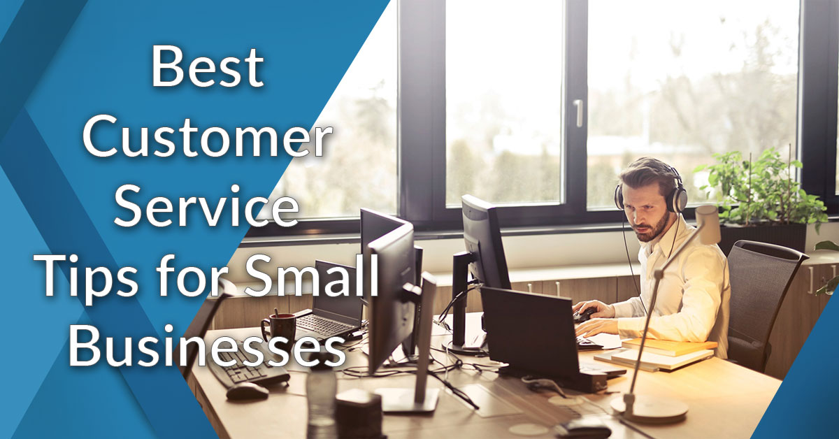Customer Service Tips for Small Businesses