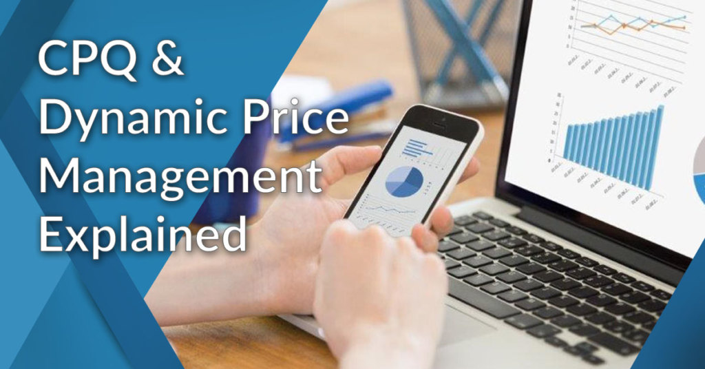 CPQ and dynamic price management importance