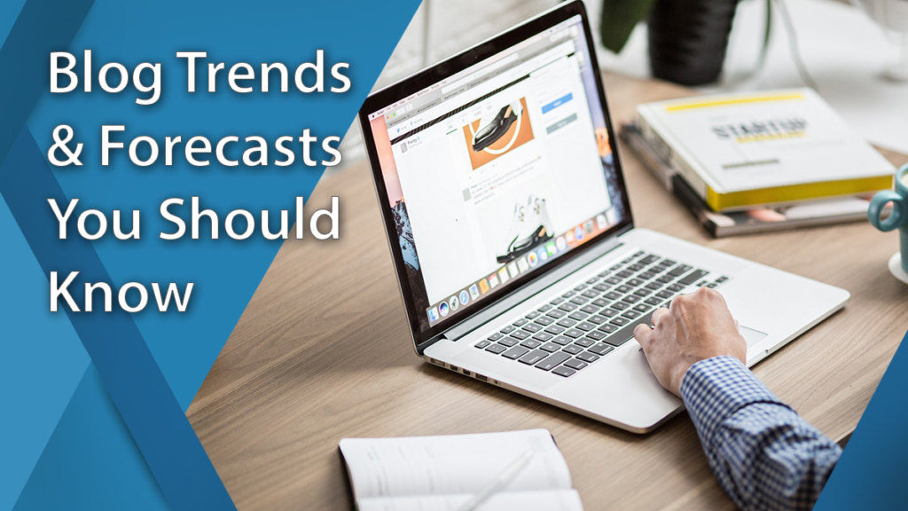 blog trends and forecasts