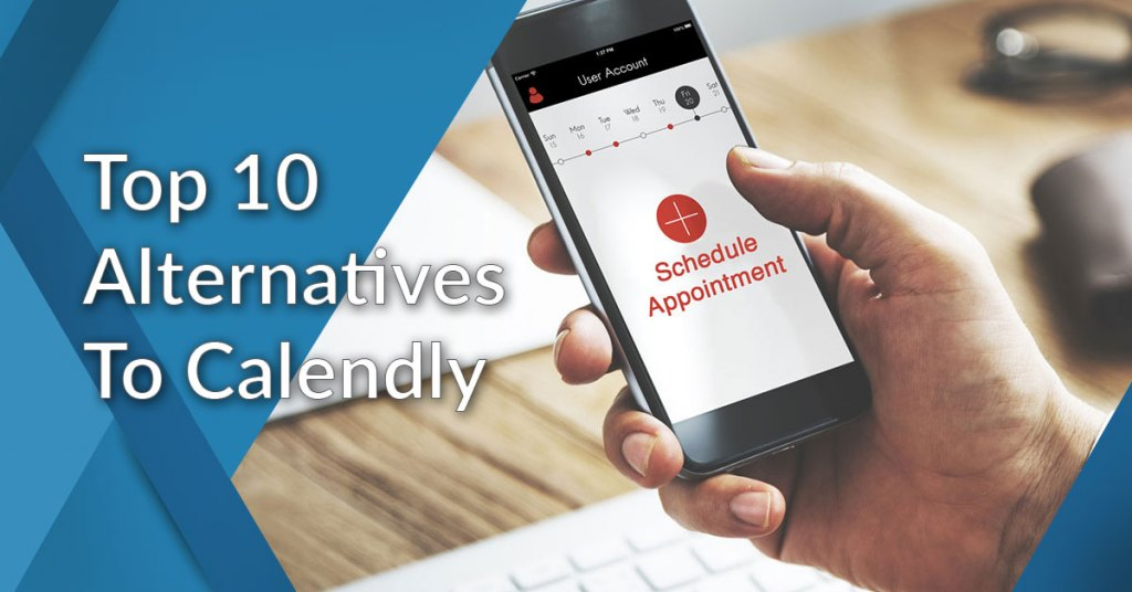 Top 10 Alternatives To Calendly Analysis Of Popular Appointment Scheduling Software Financesonline Com