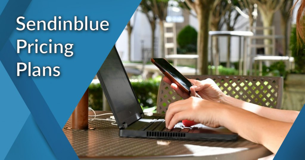 Sendinblue Plans And Pricing – Get a Right Plan at Actual Price