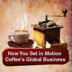 How You Make Coffee a Billion-Dollar Business